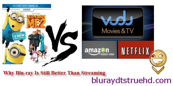 Blu-ray vs Streaming, which is better