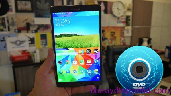 play DVD movies on Galaxy Tab S 10.5 and 8.5