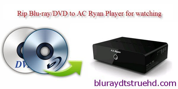 View Blu-ray DVD on AC Ryan Player