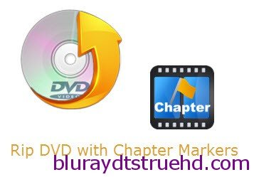 Rip DVD movies with retaining chapter markers