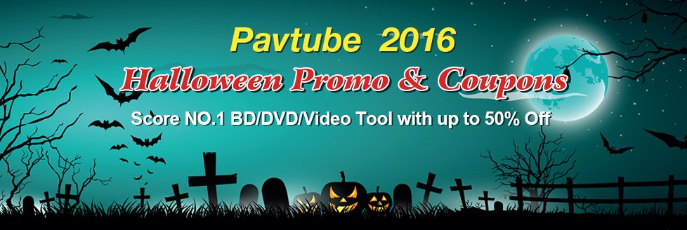 Pavtube 2016 Halloween Promotion